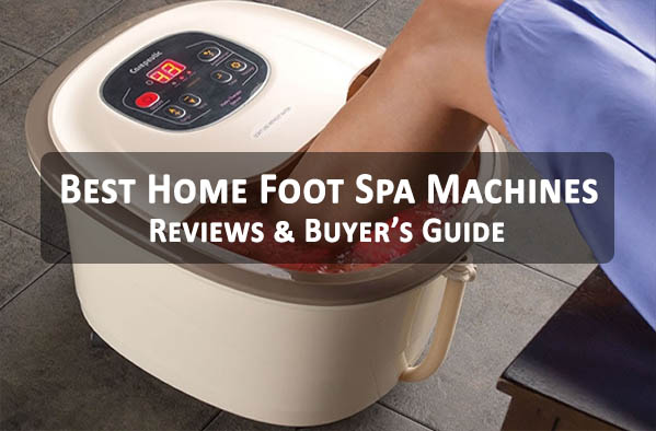 Best Home Foot Spa Machines